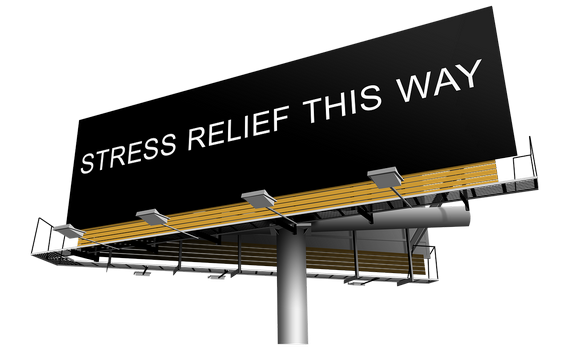 'Stress Relief This Way', as a large road sign